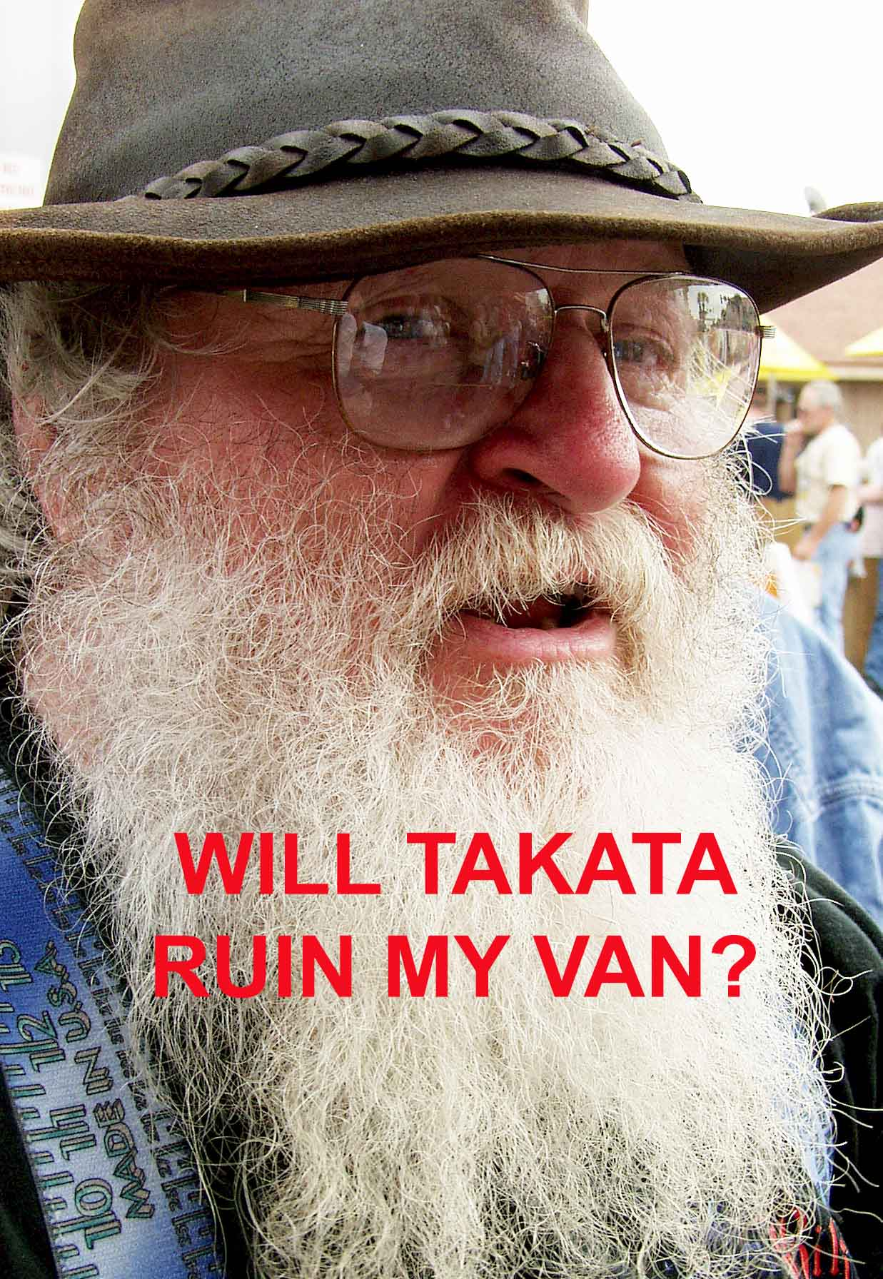 WILL TAKATA RUIN MY VAN?